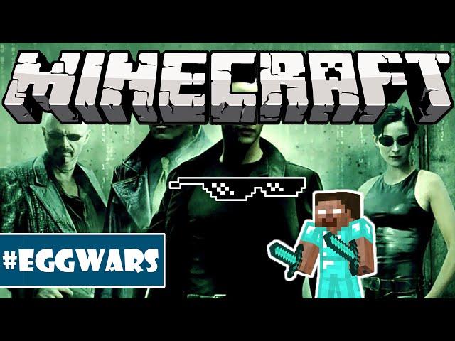 NerdThi like a matrix - Minecraft [Egg Wars]