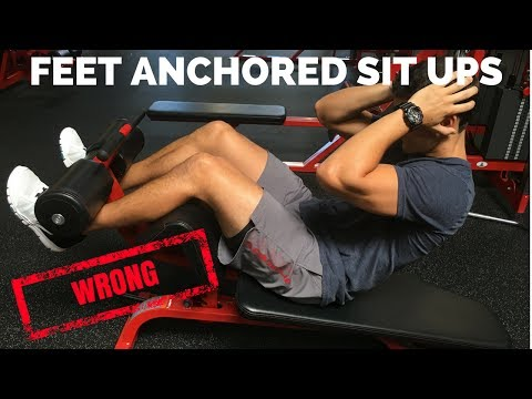 Feet Anchored Sit Ups...You're Doing It WRONG