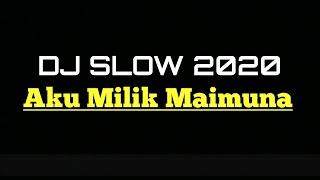 DJ 🔊 || AKU MILIK MAIMUNA || dj Slow Terbaru 2020