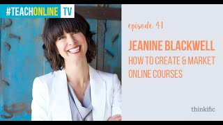 How To Create & Market Online Courses | Interview with Jeanine Blackwell