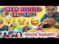 thE BEAN BOOZLED CHALLENGE!!!  **NEVER DOING IT AGAIN**
