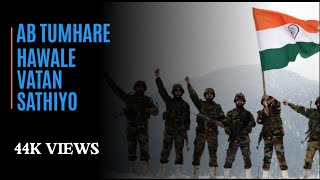 Download Indian army  (ab tumhare hawale watan sathiyo )full hd song MP3 song and Music Video