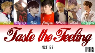 Nct 127 (엔시티 127) – 'taste the feeling' lyrics (color coded) (han/rom/eng)