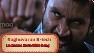 Raghuvaran B-tech Song : Luckkanna Mate Nillu