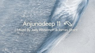 Anjunadeep 11 - Mixed By Jody Wisternoff & James Grant - Continuous Mix 4K