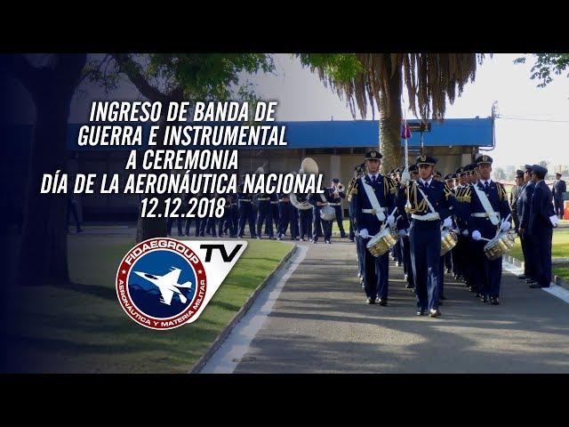Ingreso Banda de Guerra e Instrumental a ceremonia Día Aeronáutica Nacional 2018