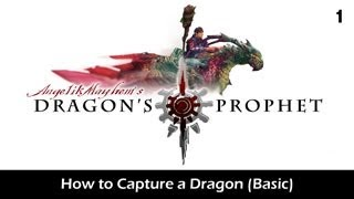 Dragon's Prophet - How to Capture a Dragon (Basic)