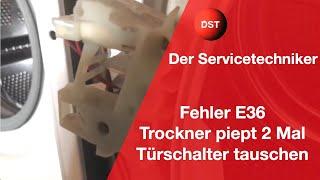 Bosch Siemens Trockner piept 2 mal und startet nicht - so wechselt man den Türschalter