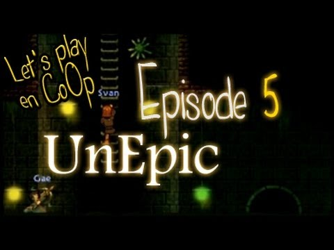 UnEpic - FR CoOp Let's Play - Episode 5 [MoiCoopToi]