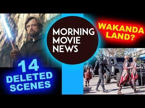The Last Jedi 14 Deleted Scenes, Black Panther Wakanda Land Theme Park?