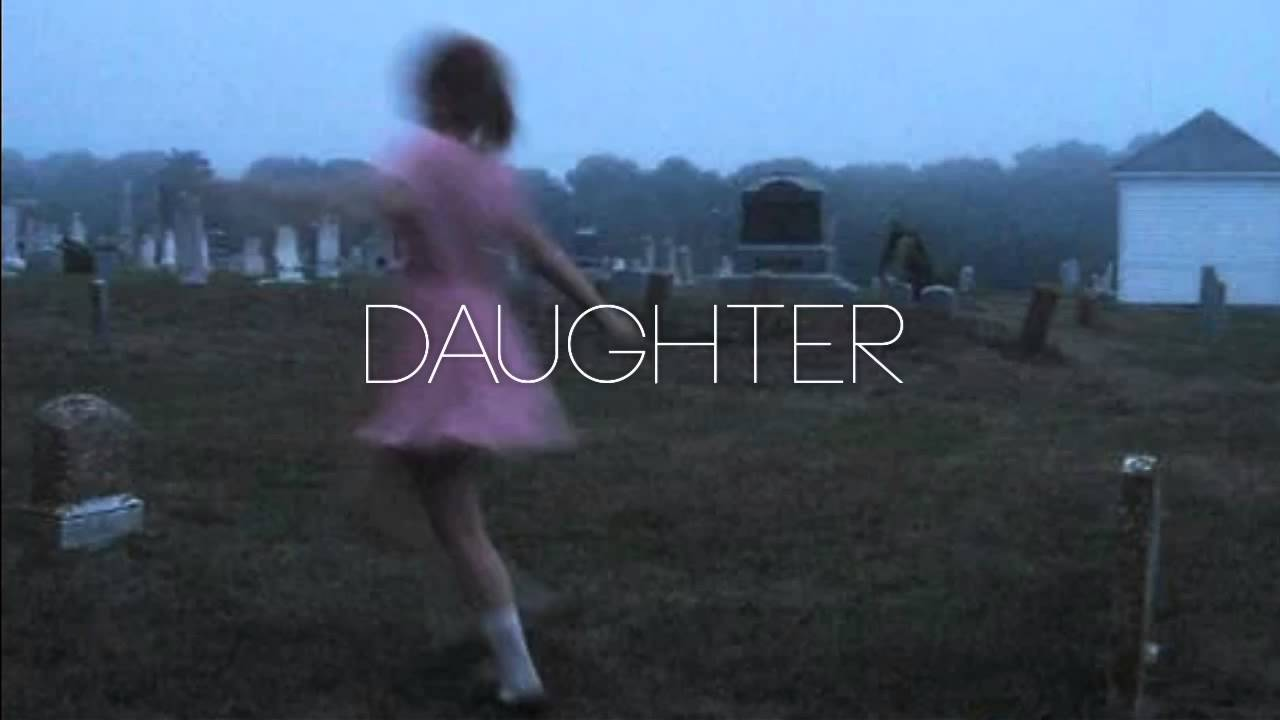 Daughter – New Ways Lyrics | Genius Lyrics
