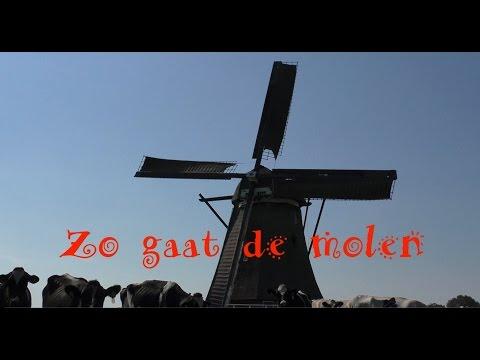 Kinderliedje 'Zo gaat de molen' + sfeerbeelden van Hollandse molens