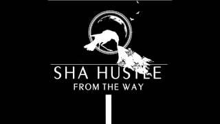 Sha Hustle - Way Up (audio)