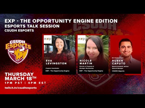 CSUDH Esports Talk Session: EXP - The Opportunity Engine Edition w/ Eva Levingston & Nicole Martin