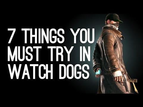 Watch Dogs Gameplay: 7 Things You Must Try