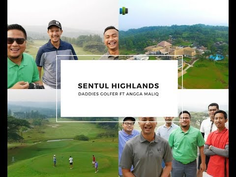 SENTUL HIGHLANDS GOLF CLUB - INDONESIA | DADDIES GOLFER ft Angga Maliq [REVIEW]