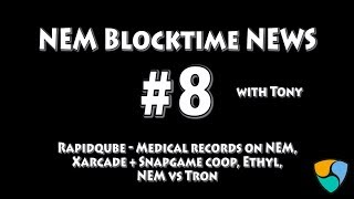 NEM blocktime news #8: Rapidqube - medical records + Xarcade and Snapgame + Ethyl