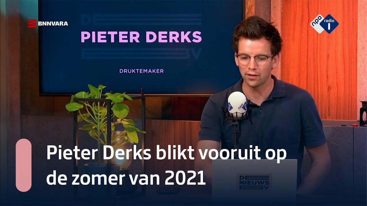 Druktemaker Pieter Derks blikt vooruit op de zomer van 2021   NPO Radio 1