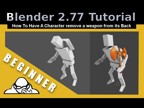 How To Have A Character Take  A Weapon Off Of Their Back In Blender 2.77