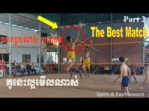 The Great Cambodia Volleyball Match, Power player 3 Vs 4 On 16 May 2018 3 Vs 4 (Part 2)
