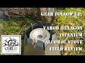 Gear Follow Up: Vargo Hexagon Titanium Alcohol Stove Field Review