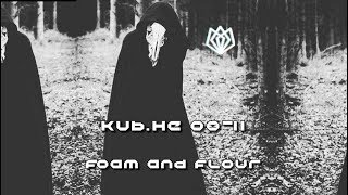Foam And Flour | Kub.he 08-11