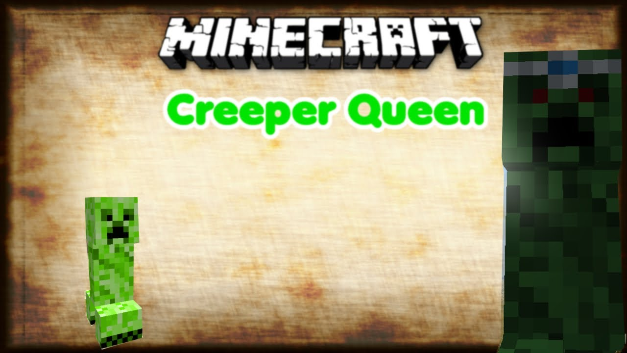 MINECRAFT MOD CREEPER QUEEN YouTube - Minecraft creeper spiele