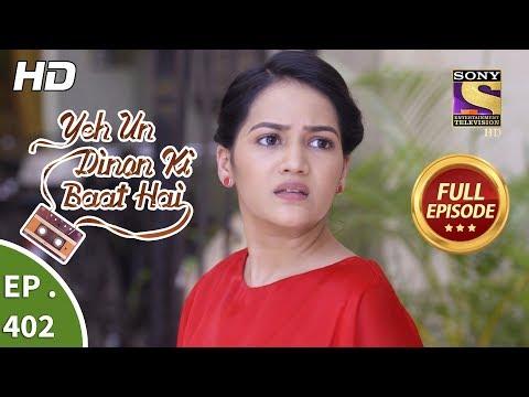 Yeh Un Dinon Ki Baat Hai - Ep 402 - Full Episode - 5th April, 2019