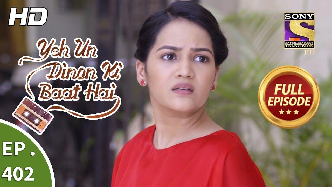 Download Yeh Un Dinon Ki Baat Hai - Ep 402 - Full Episode - 5th April, 2019