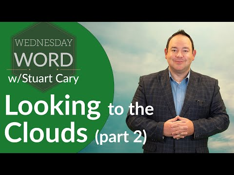 Looking to the Clouds (Part 2) – #WednesdayWord 03-24-2021 @ParkwayChurchMadison