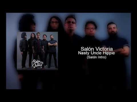 Salón Victoria - Nasty Uncle Hippie (SALÓN INTRO)