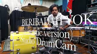 "Gusti Hendy ""BERIBADAH YOK ( Acoustic Version )""  Studio DrumCam"