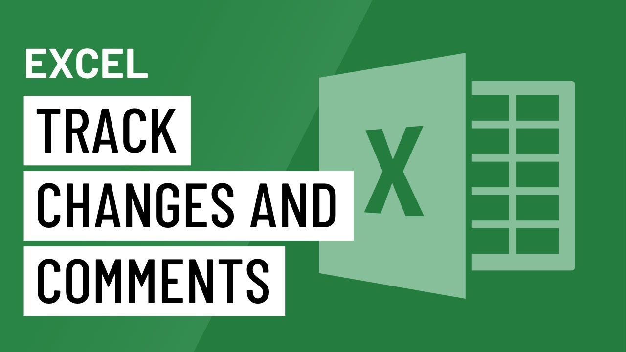 Excel 2016: Track Changes and Comments