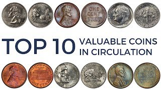 TOP 10 Most Valuable Coins in Circulation - Rare Pennies, Nickels, Dimes & Quarters Worth Money