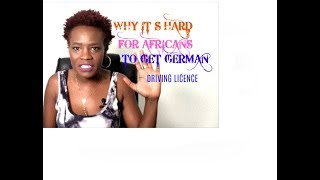 main reasons why it´s hard for Africans to get German driving licence