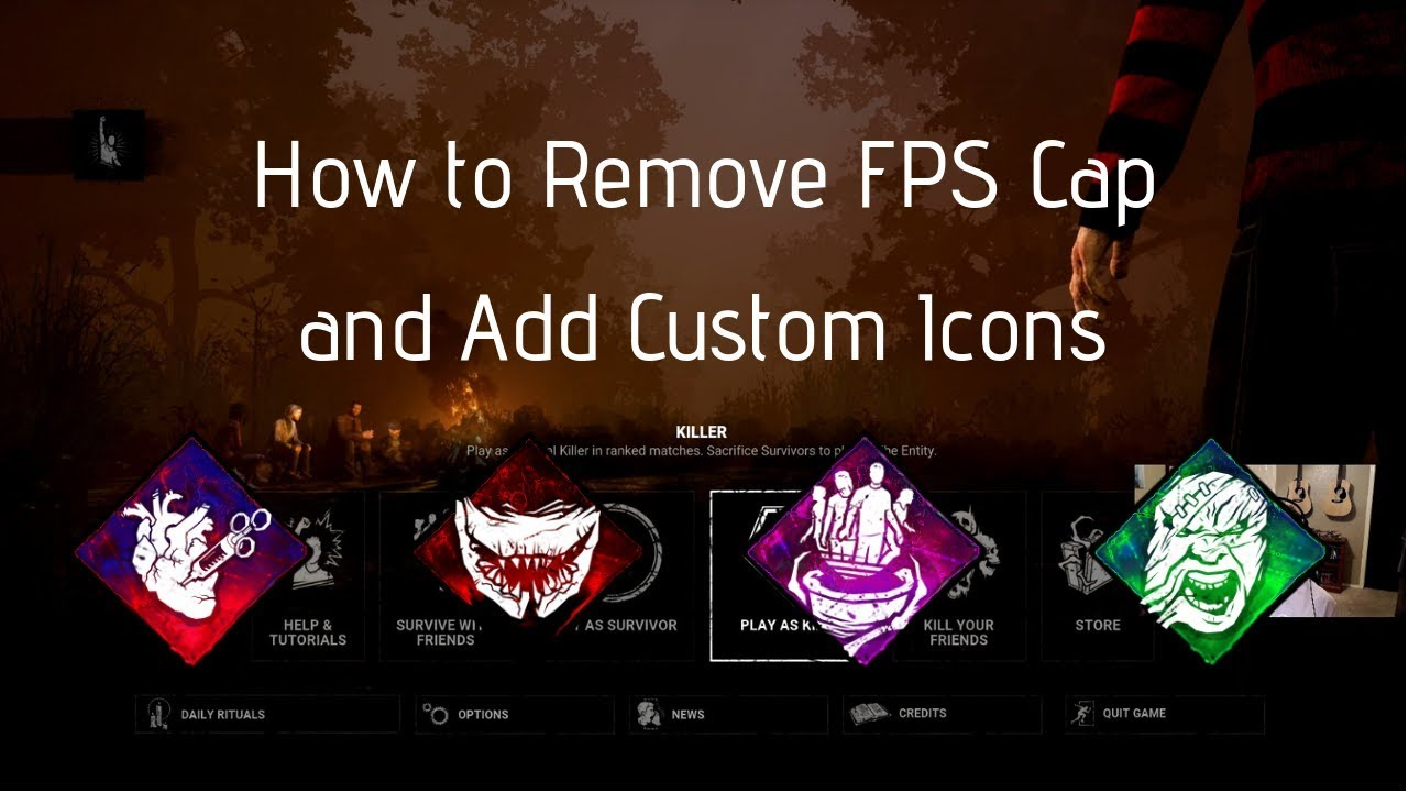 Dead by Daylight Tutorial | Removing FPS Cap + Customizing Perk Icons