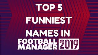 Top 5 Funniest Player Names in Football Manager 2019