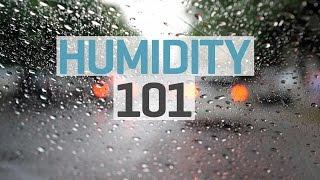 Humidity  101(, 2014-12-29T21:12:37.000Z)