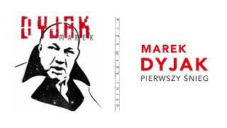 Marek Dyjak - Pierwszy śnieg (Official Audio)