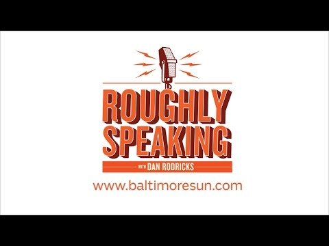 """Roughly Speaking with Dan Rodricks"" podcast"
