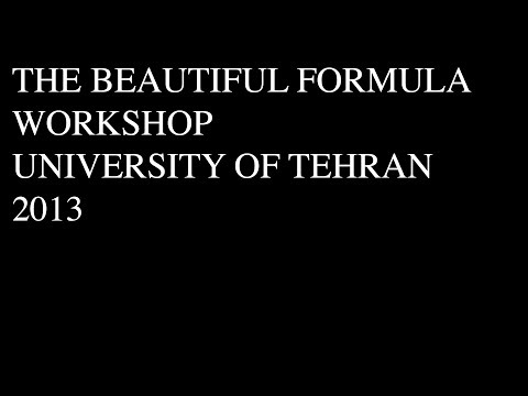The Beautiful Formula Workshop. University of Tehran, Iran