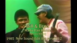 Download lagu Bill & Brod - Madu Dan Racun (ORI)