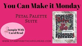 You Can Make It Monday with Petal Palette