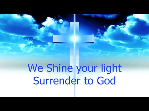 """WE SHINE YOUR LIGHT, SURRENDER TO GOD"" English Christian Rock Praise Songs with Lyrics"