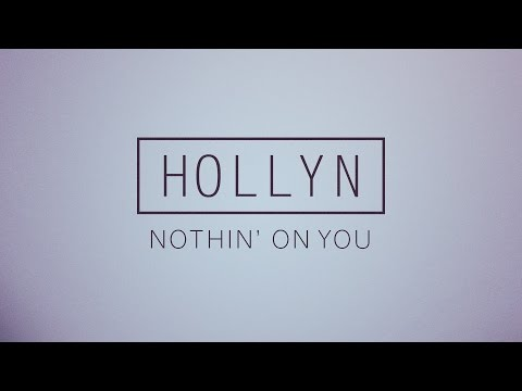Hollyn  Nothin On You  Audio