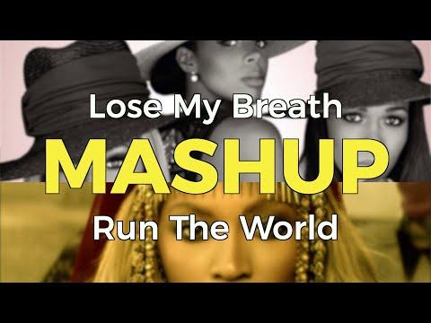 Run The World Vs. Lose My Breath MASHUP (An O'Neil Gerald Mix)