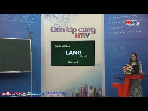 Ôn tập môn Ngữ văn lớp 9: Truyện ngắn Làng của Kim Lân    Đến lớp cùng HTTV