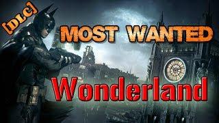 """Batman: Arkham Knight"" Walkthrough (Hard), Most Wanted: Wonderland [Season of Infamy DLC]"