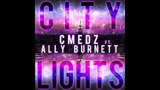 Cmedz Feat Ally Burnett - City Of Lights YouTube Videos