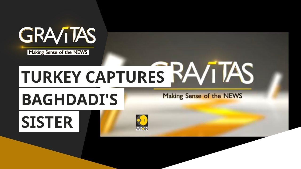 Gravitas: Turkey Captures Baghdadi's Sister